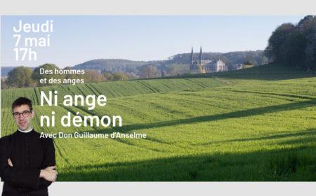 Ni ange ni démon Jeudi 7 mai – 17h00 Avec Don Guillaume d'Anselme