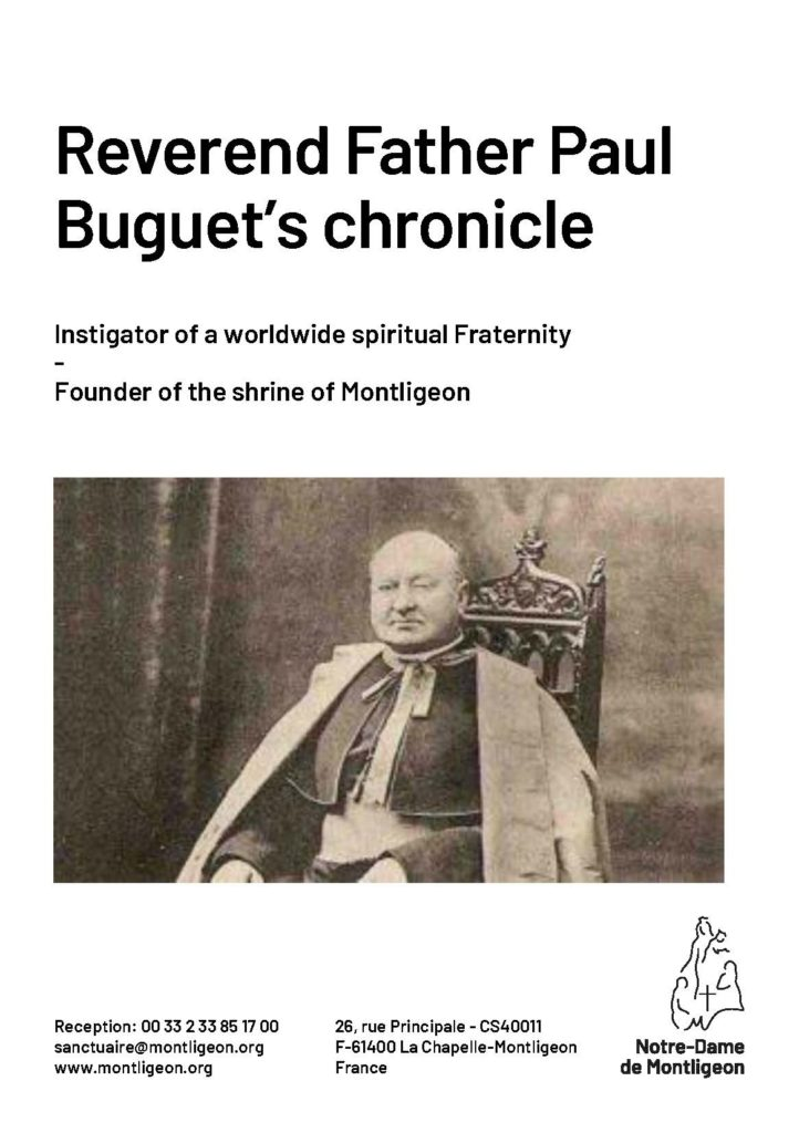 Reverend Father Paul Buguet's chronicle Instigator of a worldwide spiritual Fraternity - Founder of the shrine of Montligeon