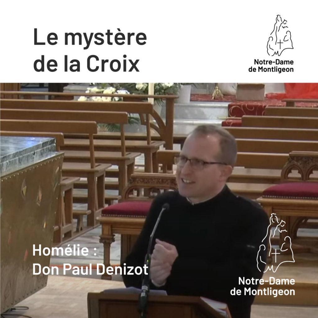 Vendredi Saint 2 Avril 2021 - Don Paul Denizot. Le mystère de la Croix.
