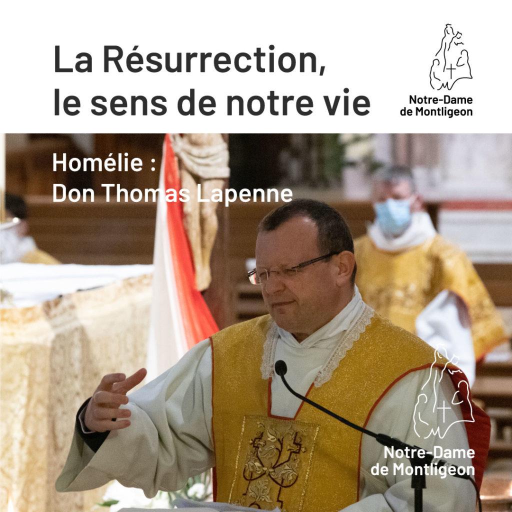 Dimanche de la Résurrection 4 Avril 2021. don Thomas Lapenne. La Résurrection, le sens de notre vie.