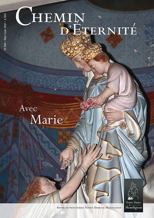 Chemin d'Eternité - Mai/Juin 2021 - Avec Marie